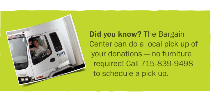 The Bargain Center will pick up your donations