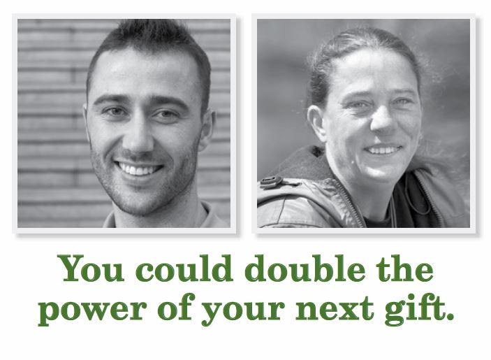 Your gift is doubled (ends August 31)