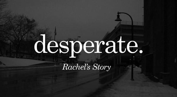 Desperate (Rachel's Story)