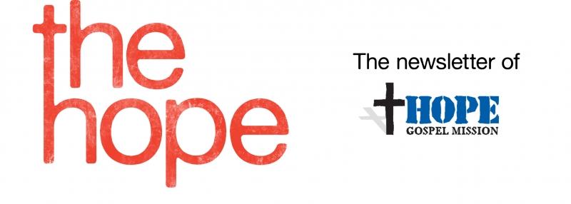 The Hope, the quarterly newsletter of Hope Gospel Mission